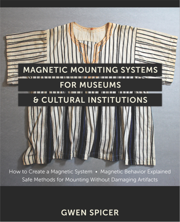 Magnetic Mounting Systems for Museums & Cultural Institutions book cover. Image  courtesy of Gwen Spicer and Spicer Art Books.