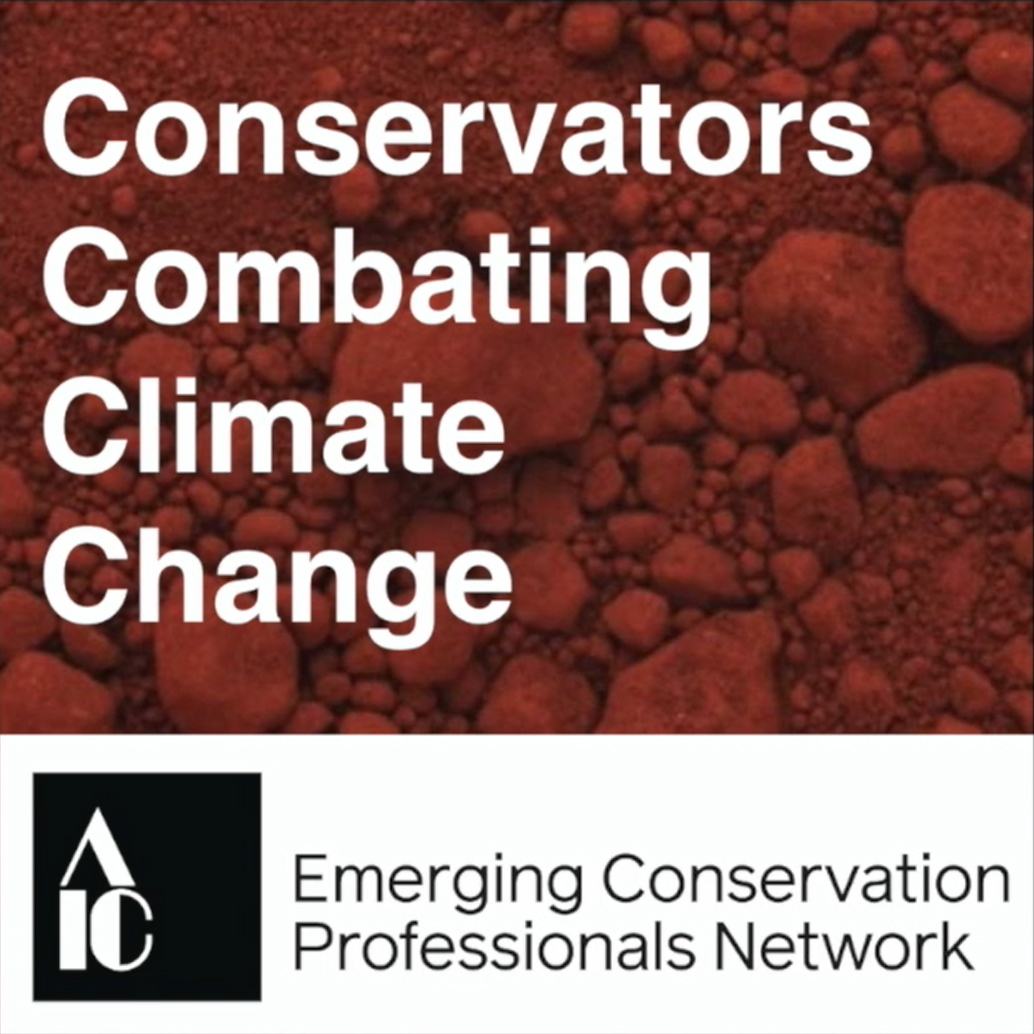 Conservators Combating Climate Change can be heard on all major podcasting platforms and at Anchor.fm/conservatorscombatingcc. Image courtesy of the AIC-ECPN. Click the image above to listen.