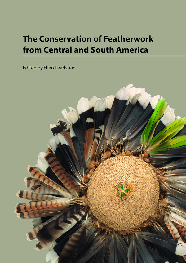 """Book cover for """"The Conservation of Featherwork from Central and South America,"""" edited by Ellen Pearlstein. Image courtesy of Archetype Publications Ltd."""