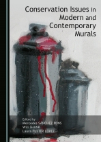 Book cover for Conservation Issues in Modern and Contemporary Murals, edited by Mercedes Sánchez Pons, Will Shank, Laura Fuster López. Image courtesy of Cambridge Scholars Publishing