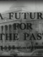 A Future for the Past (1953). Film made by Caroline and Sheldon Keck at the Brooklyn Museum. Film and image published courtesy of the Brooklyn Museum