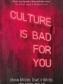 The cover image for Culture is Bad For You. Courtesy of Manchester University Press.