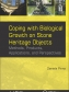 Book Cover, courtesy of CRC Press. Find more here: https://www.crcpress.com/Coping-with-Biological-Growth-on-Stone-Heritage-Objects-Methods-Products/Pinna/p/book/9781771885324